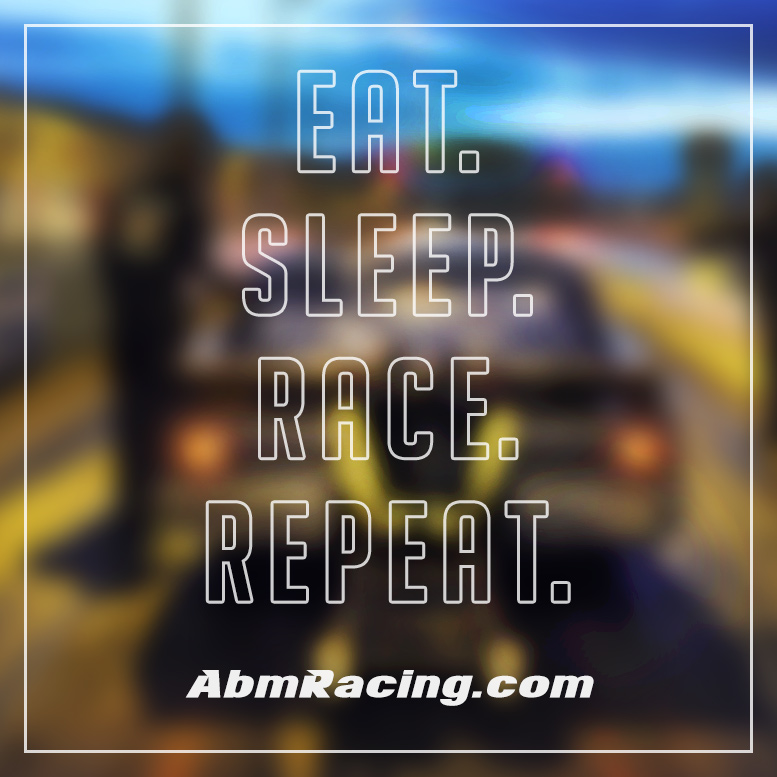 Eat. Sleep. Race. Repeat.
